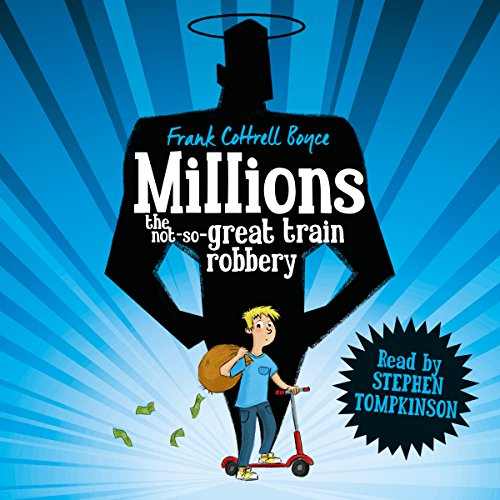 Millions                   By:                                                                                                                                 Frank Cottrell Boyce                               Narrated by:                                                                                                                                 Stephen Tompkinson                      Length: 4 hrs and 38 mins     107 ratings     Overall 4.4
