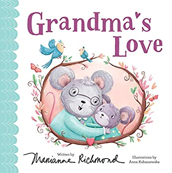 Grandma s Love  A Baby Board Book About a Grandmother s Love with a Special Fill-In Family Tree  Gift for Grandchildren or Grandma   Marianne Richmond