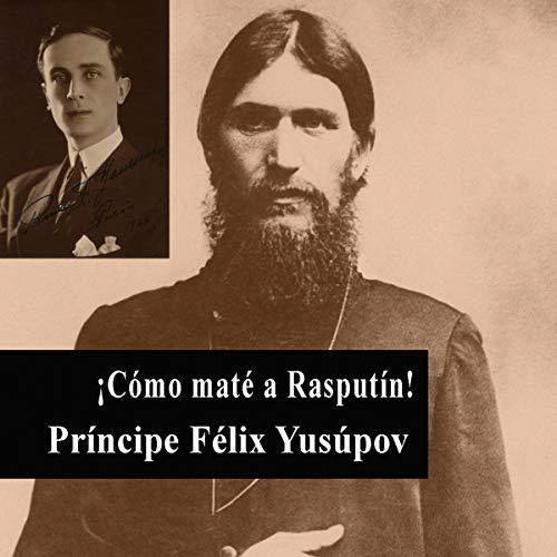 ¡Cómo maté a Rasputín! [How I Killed Rasputin!]  By  cover art