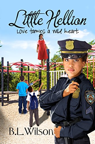Book: Little Hellion - love tames a wild heart (Unfinished Business of Love Book 2) by B.L. Wilson