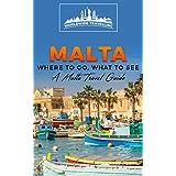 Malta: Where To Go, What To See - A Malta Travel Guide (Malta, Valletta, Birkirkara, Mosta, Qormi, Sliema, Naxxar Book 1) (English Edition)