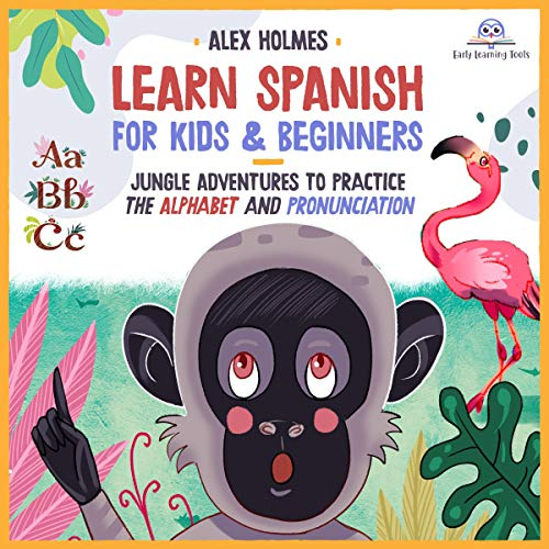 Learn Spanish for Kids & Beginners: Jungle Adventures to Practice Alphabet and Pronunciation cover art