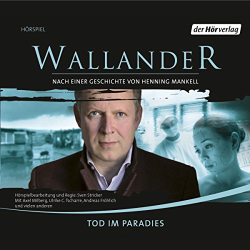 Tod im Paradies     Wallander 9              By:                                                                                                                                 Henning Mankell,                                                                                        Stefan Ahnhem                               Narrated by:                                                                                                                                 Axel Milberg,                                                                                        Ulrike C. Tscharre,                                                                                        Andreas Fröhlich                      Length: 1 hr and 8 mins     Not rated yet     Overall 0.0