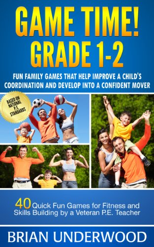Game Time Grade 1-2: Fun Family Games that Help Improve a Child's Coordination and Develop into a Confident Mover