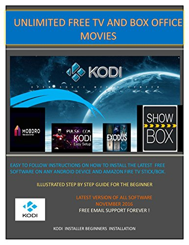 KODI INSTALLATION FOR BEGINNERS: FREE UNLIMITED BOX OFFICE MOVIES LATEST ON DEMAND SPORTS NO SUBSCRITION (English Edition)