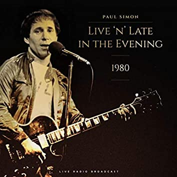 Live 'N' Late In The Evening 1980 (Live)