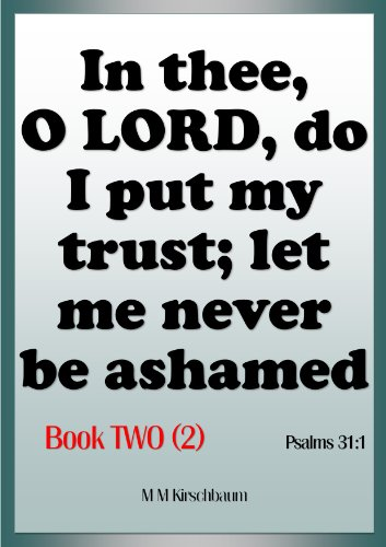 In thee, O LORD, do I put my trust; let me never be ashamed Book TWO. Psalms 31:1 (English Edition)