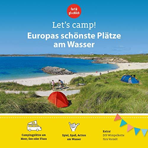 Let's Camp! Europas schönste Plätze am Wasser