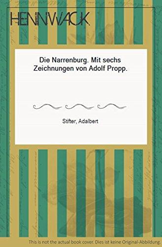 Die Narrenburg. Mit sechs Zeichnungen von Adolf Propp.