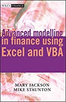 Advanced Modelling in Finance using Excel and VBA (The Wiley Finance Series)
