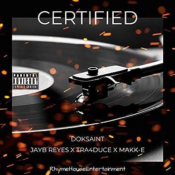 Certified (feat. Jayb Reyes, Tra4duce & Makk-E)