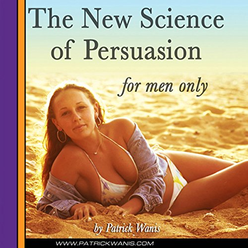 The New Science of Persuasion - For Men Only cover art