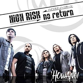High Risk, No Return