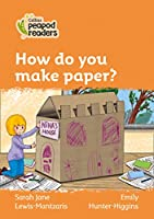Level 4 – How do you make paper? (Collins Peapod Readers)