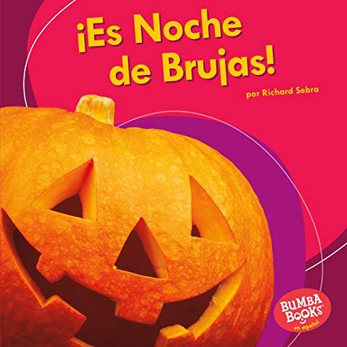 ¡Es Noche de Brujas! (It's Halloween!) (Bumba Books ® en español — ¡Es una fiesta! (It's a Holiday!))