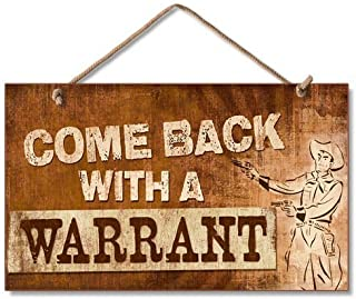 Cheyan Funny Decorative Plaque Signs Come Back with A Warrant Wood Hanging Sign for Home House Door