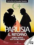 Parusia: Terra nuova sotto cieli nuovi (Italian Edition)