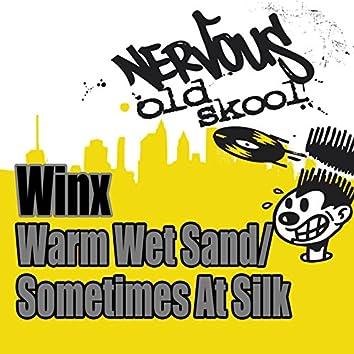 Warm Wet Sand / Sometimes As Silk