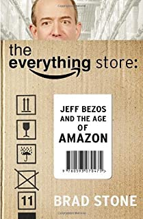 The Everything Store: Jeff Bezos and the Age of Amazon by Brad Stone (2013-10-17)