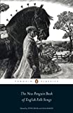 The New Penguin Book of English Folk Songs (Penguin Classics)