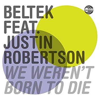 We Weren't Born to Die