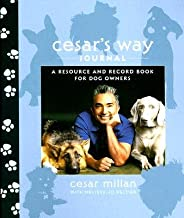 Cesar's Way Journal: A Resource and Record Book for Dog Owners [CESARS WAY JOURNAL]