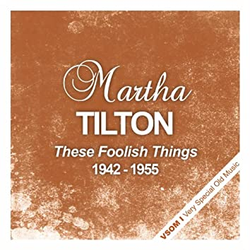 These Foolish Things (1942 - 1955)