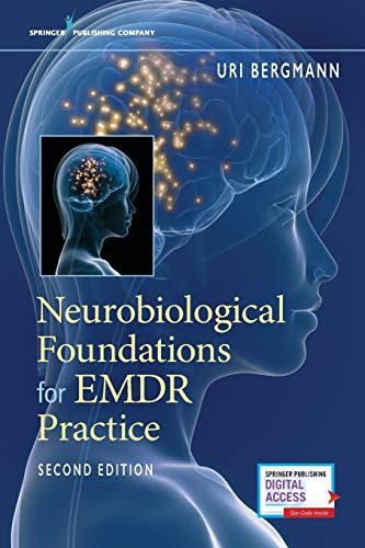 Neurobiological Foundations for Emdr Practice, Second Edition