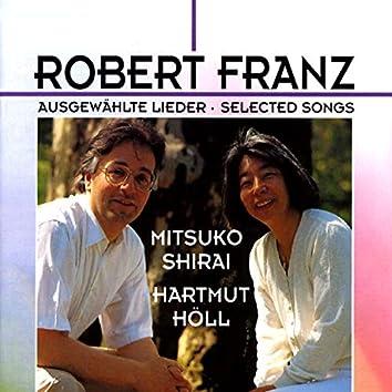 Robert Franz: Ausgewahlte Lieder