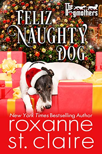 Feliz Naughty Dog (The Dogmothers Book 7)