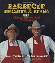 Barbecue Biscuits and Beans: Chuck Wagon Cooking
