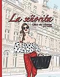 La señorita - Libro de colorear para adultos: Cuaderno - Moda y Tendencias - Antiestrés para la mujer - Relajación - adolescente
