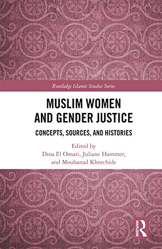 Muslim Women and Gender Justice: Concepts, Sources, and Histories (Routledge Islamic Studies Series) (English Edition)