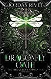 The Dragonfly Oath (The Fire Queen's Apprentice)