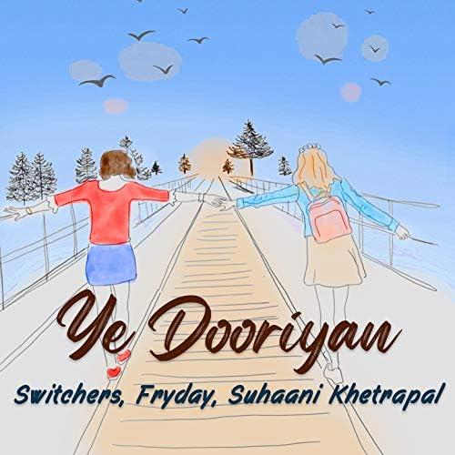 Switchers, FryDay & Suhaani Khetrapal