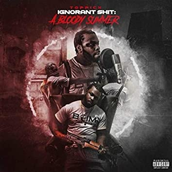Ignorant Shit: A Bloody Summer