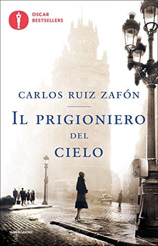 Il prigioniero del cielo (Il Cimitero dei Libri Dimenticati Vol. 3) (Italian Edition)