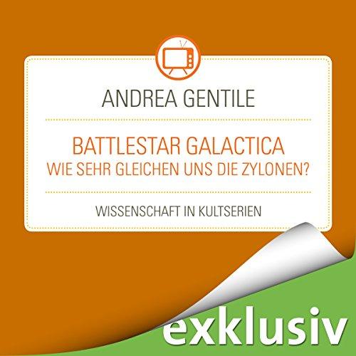 Battlestar Galactica - Wie sehr gleichen uns die Zylonen? cover art