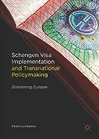 Schengen Visa Implementation and Transnational Policymaking: Bordering Europe