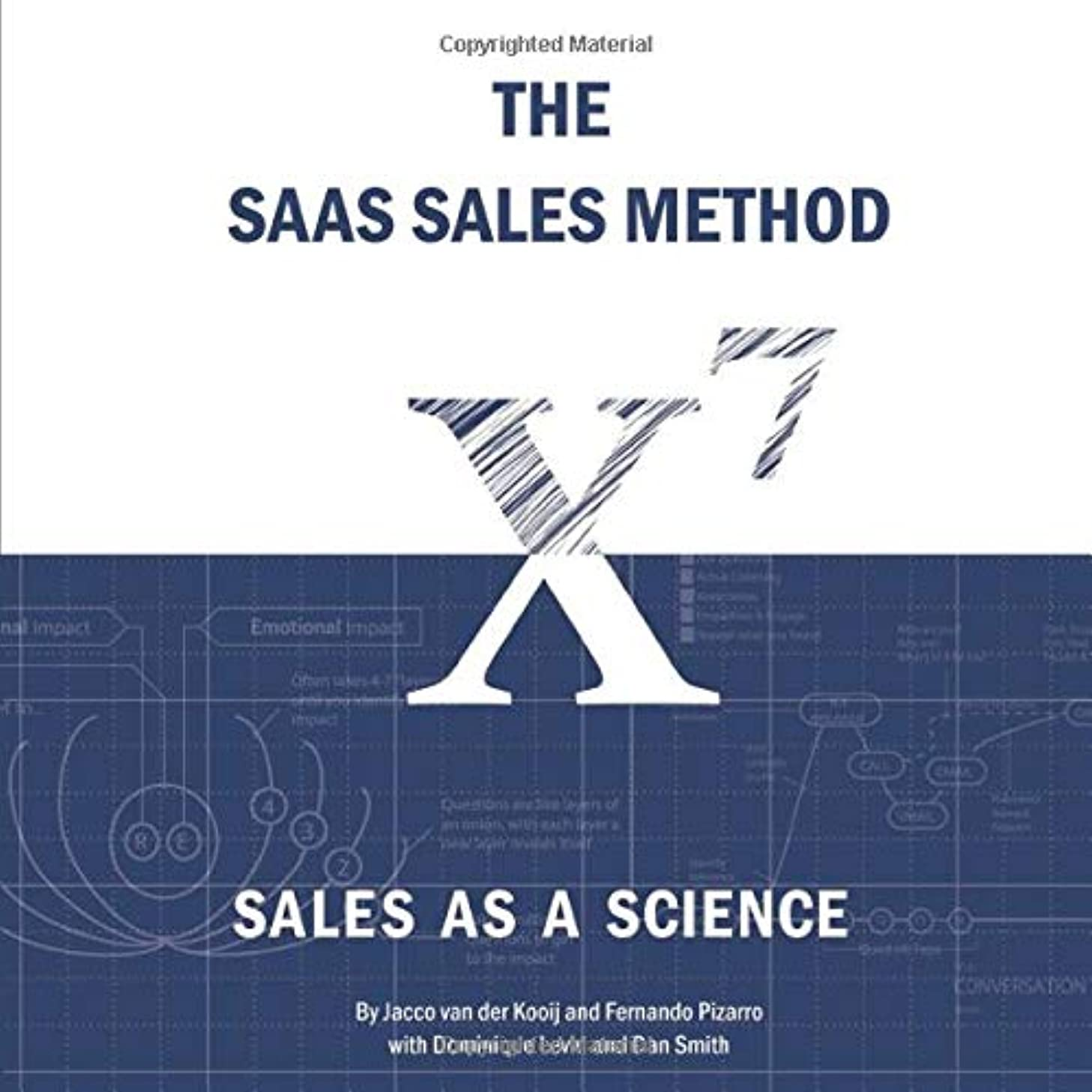 放映注目すべき同志The SaaS Sales Method: Sales As a Science (Sales Blueprints)