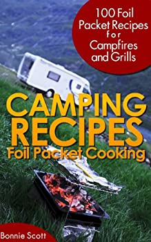 Camping Recipes: Foil Packet Cooking Kindle eBook