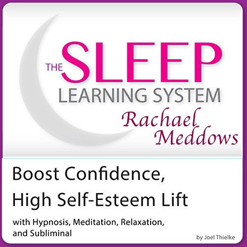 Boost Confidence, High Self-Esteem Lift audiobook cover art