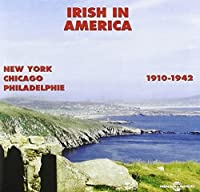 Irish in America: 1910-1942 by Irish in America-1910-42 (2008-06-06)