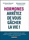 Hormones - Arrêtez de vous gâcher la vie! (SANTE/FORME) - Format Kindle - 10,99 €