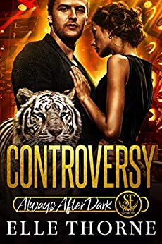 Controversy: Always After Dark (Shifters Forever Worlds Book 7) by [Elle Thorne]