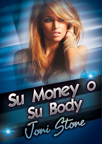 Su Money o Su Body: Un Rough Gangbang Story