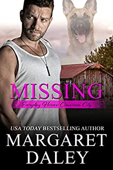 Missing (Everyday Heroes Book 6) by [Margaret  Daley]