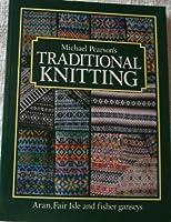 Traditional Knitting: Aran, Fair Isle and Fisher Ganseys