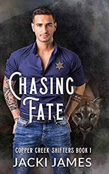 Chasing Fate (Copper Creek Shifters Book 1) by [Jacki  James]