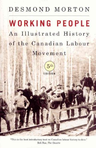Working People: An Illustrated History of the Canadian Labour Movement, Fifth Edition